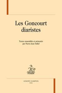 Pierre-Jean Dufief - Les Goncourt diaristes.