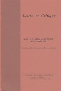 Pierre-Jean Dufief et  Collectif - Lettre et critique - Actes du colloque de Brest, 24-26 avril 2001.