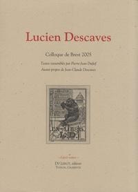Pierre-Jean Dufief - Lucien Descaves - Colloque de Brest 2005.