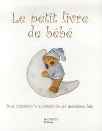 Pierre-Jean Furet - Le petit livre de bébé - Les toutes premières fois.