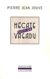 Pierre Jean Jouve - Hécate suivi de Vagadu.