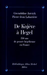 De Kojève à Hegel - Cent cinquante ans de pensée hégélienne en France.pdf