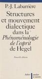 """Pierre-Jean Labarrière - Structures et mouvement dialectique dans la """" Phénoménologie de l'esprit """" de Hegel."""