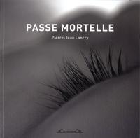Pierre-Jean Lancry - Passe mortelle.