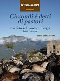 Pierre-Jean Luccioni - Circondi è detti di pastori - Territoires et paroles de bergers, partie orientale.
