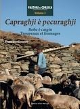 Pierre-Jean Luccioni - Pastori di Corsica - Tome 2, Capraghji è pecuraghji. Roba è casgiu. Troupeaux et fromages.