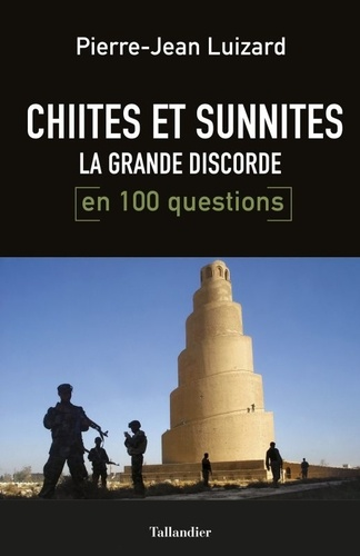 Chiites et sunnites. La grande discorde en 100 questions