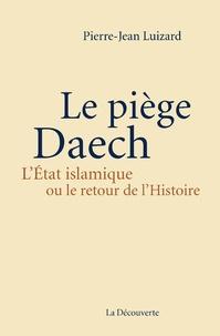 Le piège Daech - LEtat islamique ou le retour de lHistoire.pdf