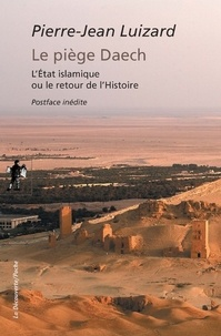 Openwetlab.it Le piège Daech - L'Etat islamique ou le retour de l'Histoire Image
