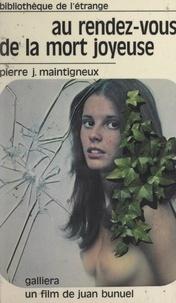 Pierre-Jean Maintigneux - Au rendez-vous de la mort joyeuse.