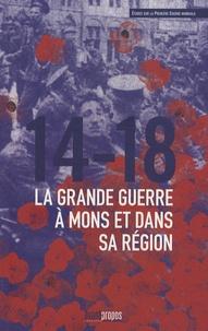 Pierre-Jean Niebes - 14-18 La Grande Guerre à Mons et dans sa région.