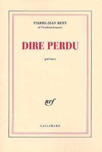 Pierre-Jean Rémy - Dire perdu.