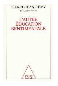 Pierre-Jean Rémy - L'autre éducation sentimentale.