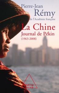 Pierre-Jean Rémy - La Chine - Journal de Pékin (1963-2008).