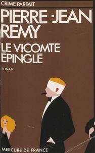 Pierre-Jean Rémy - Le Vicomte épinglé.