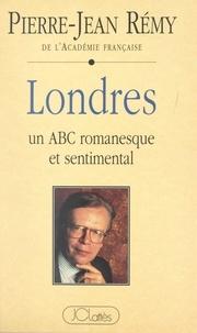 Pierre-Jean Rémy et Pascale Etchecopar - Londres : un ABC romanesque et sentimental.