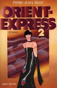 Pierre-Jean Rémy - Orient-Express Tome 2 : .