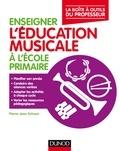 Pierre-Jean Schoen - Enseigner l'éducation musicale à l'école primaire.
