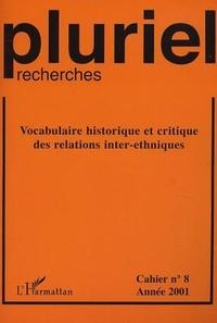 Pierre-Jean Simon - Pluriel-recherches N° 8/2001 : Vocabulaire historique et critique des relations inter-ethniques.