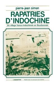 Pierre-Jean Simon - Rapatriés d'Indochine - Un village franco-indochinois en Bourbonnais.