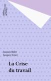 Pierre-Jean Texier et  Bidet - La crise du travail - Actes du colloque, Collège international de philosophie, 28-29 janvier 1994.