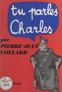 Pierre-Jean Vaillard et Jean Herbert - Tu parles... Charles.
