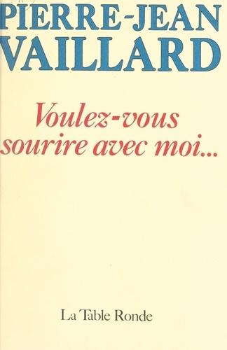 Pierre-Jean Vaillard et Françoise Dorin - Voulez-vous sourire avec moi....