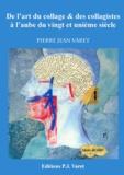 Pierre Jean Varet Pierre Jean Varet - De l'art du collage et des collagistes à l'aube du vingt et unième siècle.