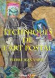 Pierre Jean Varet Pierre Jean Varet - Les techniques de l'art postal.