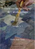 Pierre Jean Varet Pierre Jean Varet - Traité sur les techniques de l'art du collage - 2ème volume.