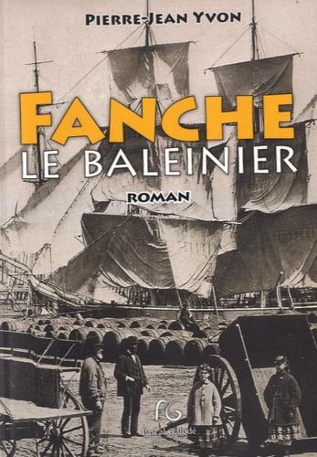 Pierre-Jean Yvon - Fanche le baleinier.