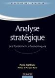 Pierre Jeanblanc - Analyse stratégique - Les fondements économiques.