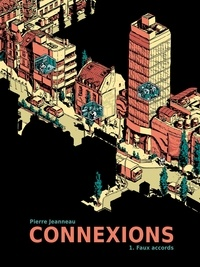 Pierre Jeanneau - Connexions Tome 1 : Faux accords.