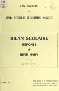 Pierre Jérosme - Bilan scolaire - Réponse à René Haby.