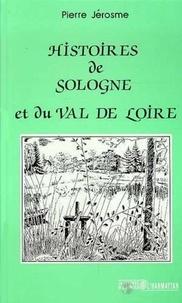 Pierre Jérosme - Histoire de sologne et du val de loire.