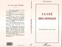 Pierre Jérosme - La cle des songes - trois fables pour notre temps.