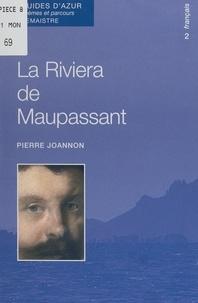 Pierre Joannon et Philippe Carbon - La Riviera de Maupassant.