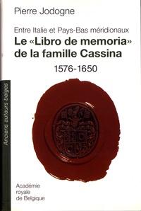 """Pierre Jodogne - Le """"Libro de memoria"""" de la famille Cassina (1576-1650) - Entre Italie et Pays-Bas méridionaux."""