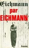 Pierre Joffroy - Eichmann par Eichmann.