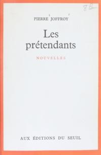 Pierre Joffroy - Les prétendants.