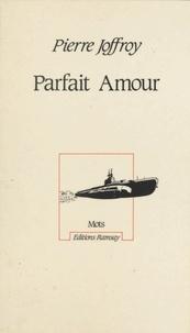 """Pierre Joffroy - """" Parfait amour """"."""