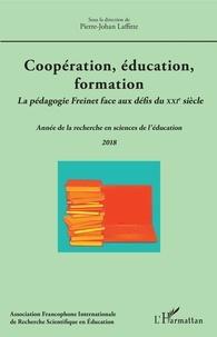 Pierre-Johan Laffitte et  Afirse - Coopération, éducation, formation - La pédagogie Freinet face aux défis du XXIe siècle. Année de la recherche en sciences de l'éducation 2018.