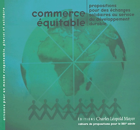 Pierre Johnson et  Collectif - Commerce équitable - Propositions pour des échanges solidaires au service du développement durable.