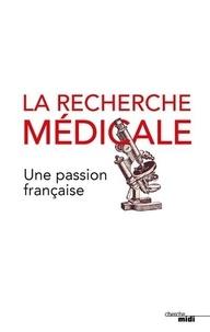 Pierre Joly - La recherche médicale, une passion française.