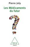 Pierre Joly - Médicaments du futur (Les).