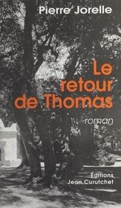 Pierre Jorelle - Le retour de Thomas.