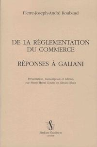 Pierre-Joseph-André Roubaud - De la réglementation du commerce - Réponse à Galiani.