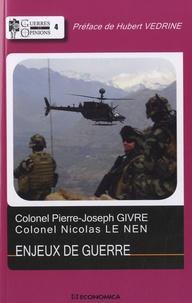 Pierre-Joseph Givre et Nicolas Le Nen - Enjeux de guerre.