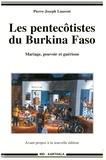 Pierre-Joseph Laurent - Les pentecôtistes du Burkina Faso - Mariage, pouvoir et guérison.