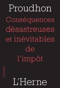 Pierre-Joseph Proudhon - Conséquences désastreuses et inévitables de l'impôt.